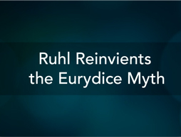 Ruhl Reinvents the Eurydice Myth | A Noise Within