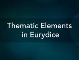 Thematic Elements in Eurydice | A Noise Within