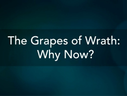 The Grapes of Wrath: Why Now? | A Noise Within