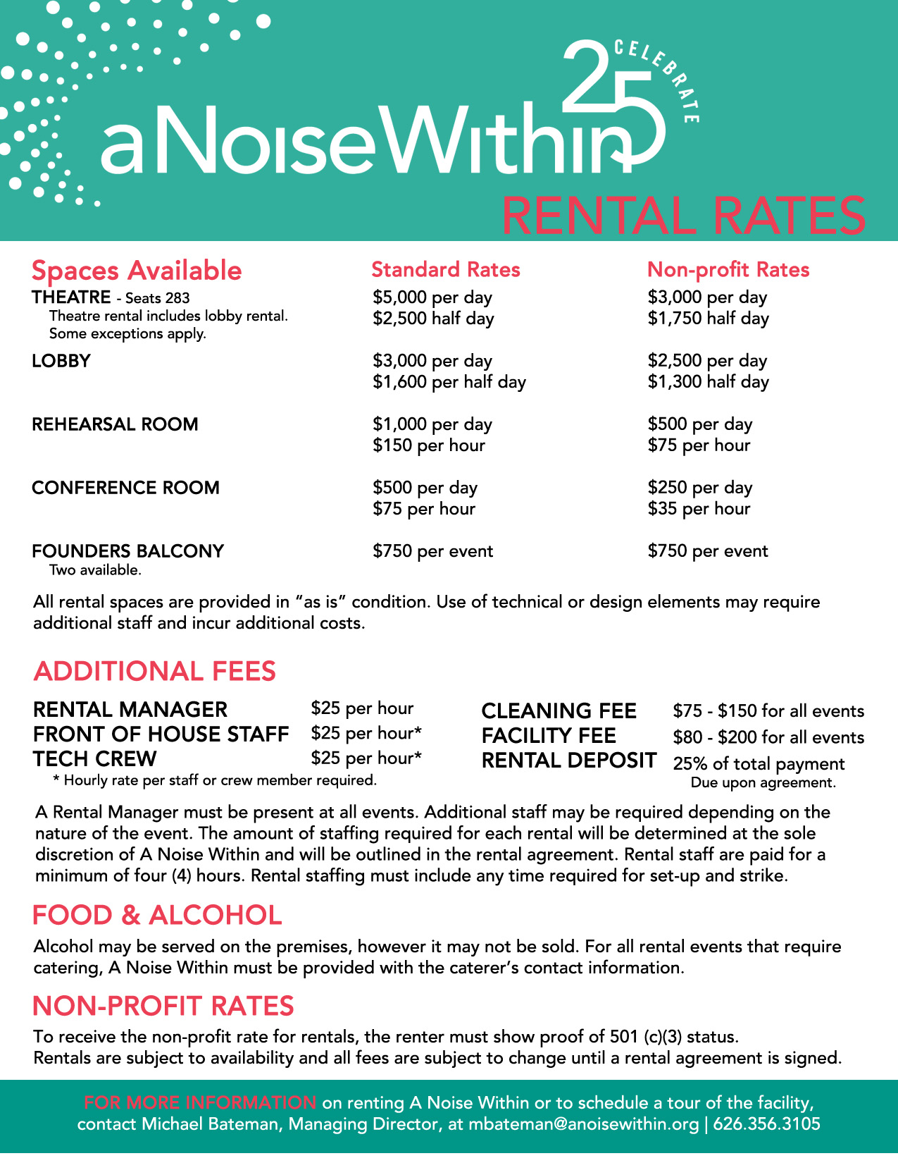 A Noise Within Theatre Rental Rates. Spaces available: Theatre, Lobby, Rehearsal Room, Conference Room, Founders Balcony. Standard and Non-profit Rates available. Call 626.356.3105 for more information. A Noise Within is located at 3352 E Foothill Blvd, Pasadena, CA 91107.