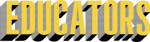 The word Educators in tall gold font that three-dimensionally pops out with dotted black shading.
